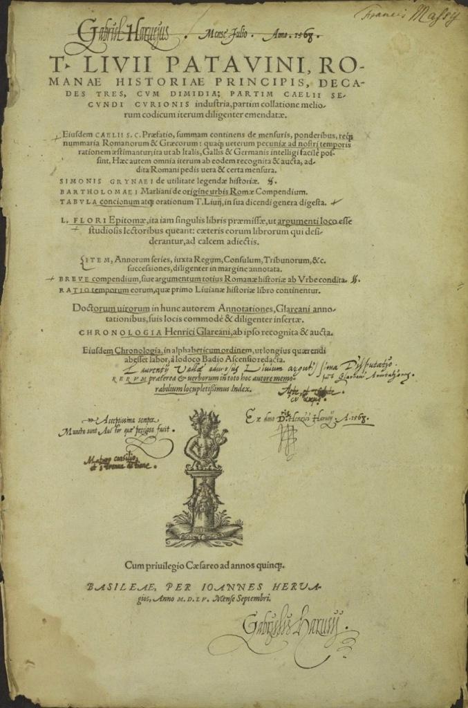 Livy, Romanae historiae principis, decades tres, cum dimidia [. . .] Basel: Johannes Herwagen, 1555 Princeton University, Rare Books (EX) PA6452.A2
